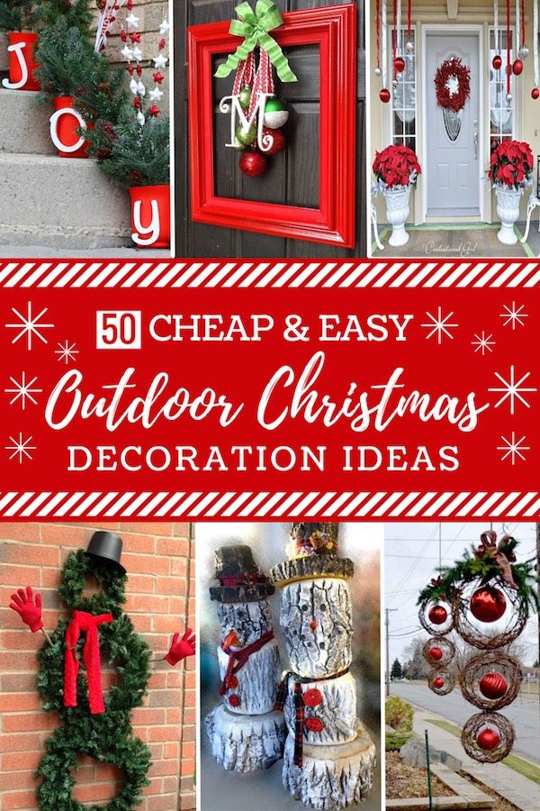 50 Cheap Easy Outdoor Christmas Decorations Christmas Decorations Diy Outdoor Easy Christmas Diy Easy Outdoor Christmas Decorations