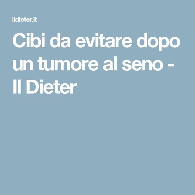 Cibi da evitare dopo un tumore al seno - Il Dieter
