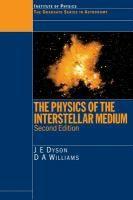 The Physics of the interstellar medium / J.E. Dyson, D.A. Williams #novetatsfiq