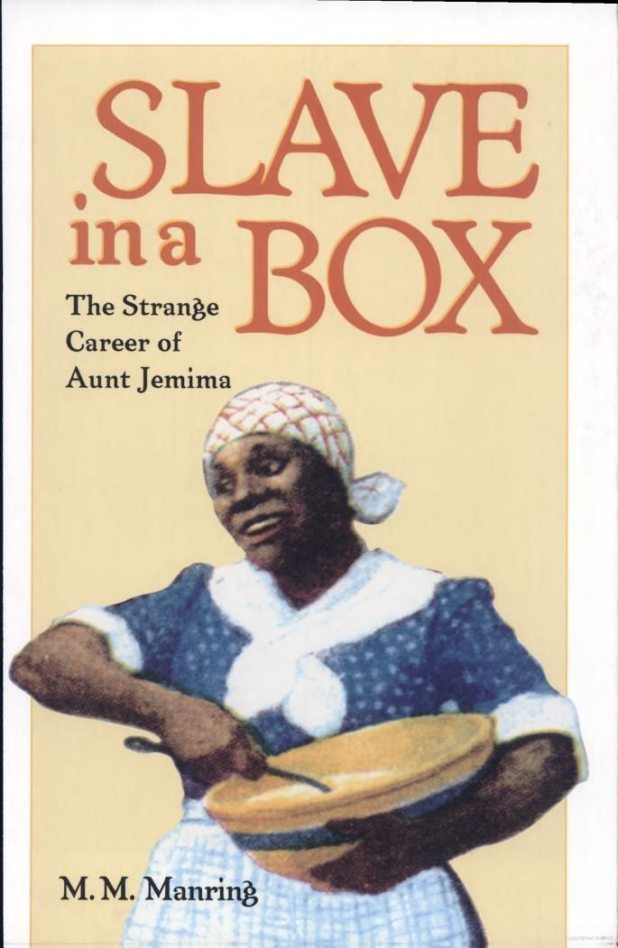 PRESS THE VISIT BUTTON The Strange Career of Aunt Jemima""