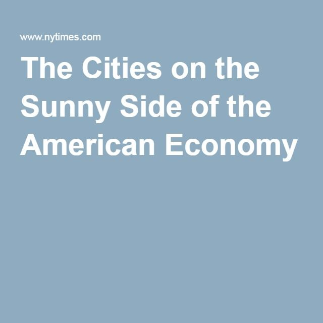 @nytimes The #Cities on the Sunny Side of the #American Economy (March, 2016)