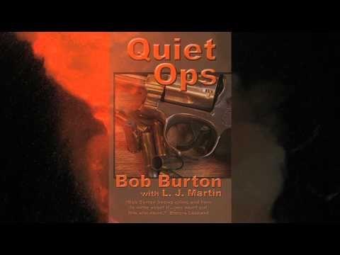 Quiet Ops by Bob Burton & L. J. Martin