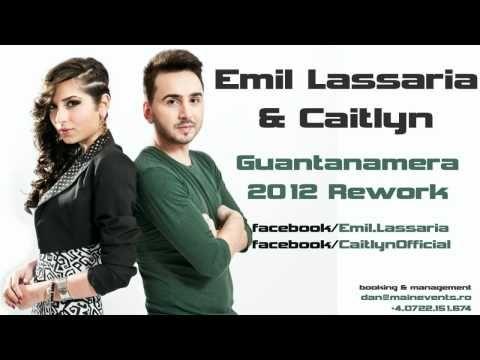 Emil Lassaria & Caitlyn - Guantanamera 2012 Rework - YouTube