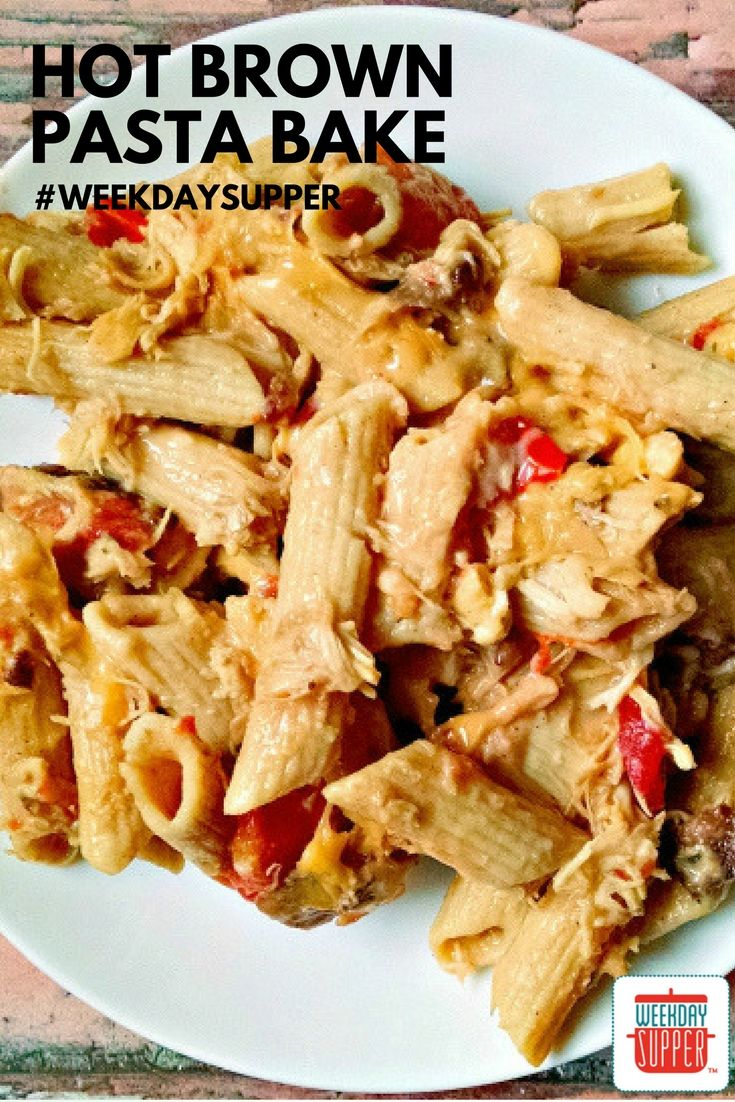 Hot Brown Pasta Bake #WeekdaySupper