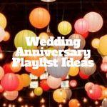 Your Wedding Anniversary Playlist: 30 Ideas. #weddings #anniversary #playlist