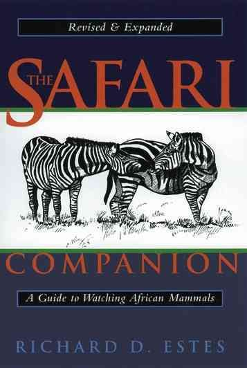 Precision Series The Safari Companion: A Guide to Watching African Mammals Including Hoofed Mammals, Carnivores, and Primates