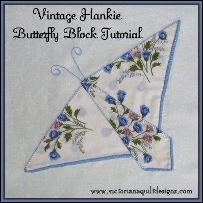 Vintage Hankie Butterfly Block Tutorial http://www.victorianaquiltdesigns.com/VictorianaQuilters/BlockoftheMonth/VintageHankieButterflyBlockTutorial.htm #quilting #hankies #handkerchief #vintage