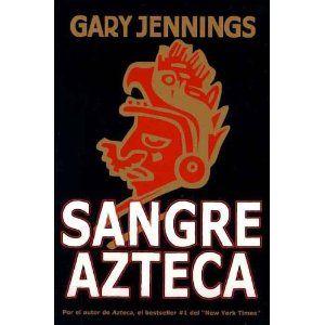 Sangre azteca; Gary Jennings.