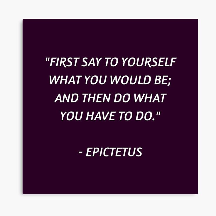 Stoic Philosophy Wisdom – Epictetus – First say to yourself what you would be and then do what you have to do | Canvas Print