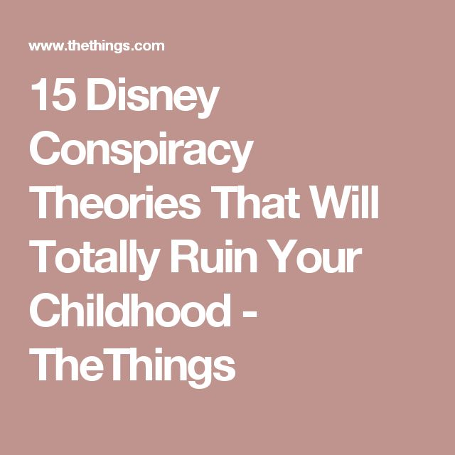 15 Disney Conspiracy Theories That Will Totally Ruin Your Childhood - TheThings