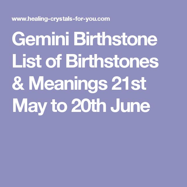 Gemini Birthstone List of Birthstones & Meanings 21st May to 20th June