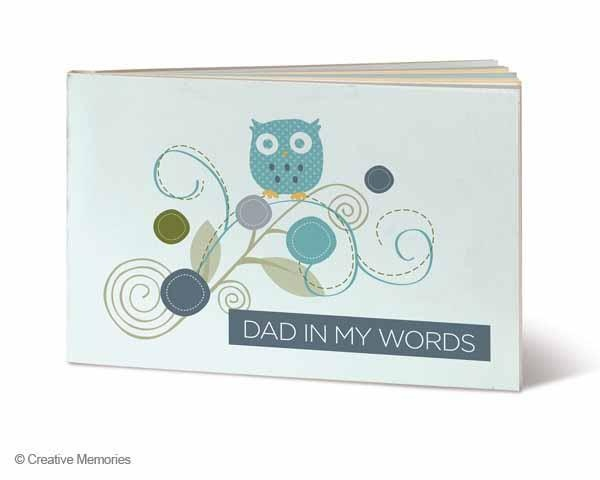 """Dad in my words""  for example, ""What is your dad's full name?""  CUTE for a young child gift to dad.  $15   Click here to view inside!  http://s7d6.scene7.com/s7/brochure/flash_brochure.jsp?company=CreativeMemories&sku=Dad%20Interview%20book&config=Scene7SharedAssets/eCatalog4&locale=en"