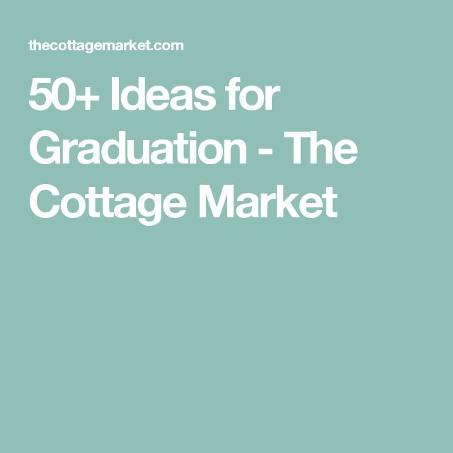 50+ Ideas for Graduation - The Cottage Market