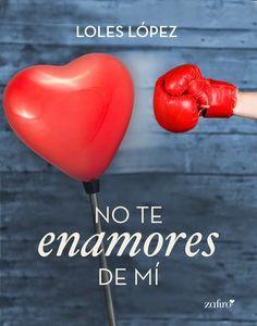 Los libros de Pat: No te enamores de mí - Loles Lopez