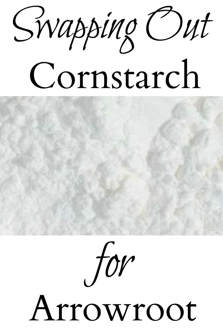 Swapping Out Cornstarch for Arrowroot - Wow! So many great reasons to choose arrowroot instead of cornstarch for cooking or personal products!