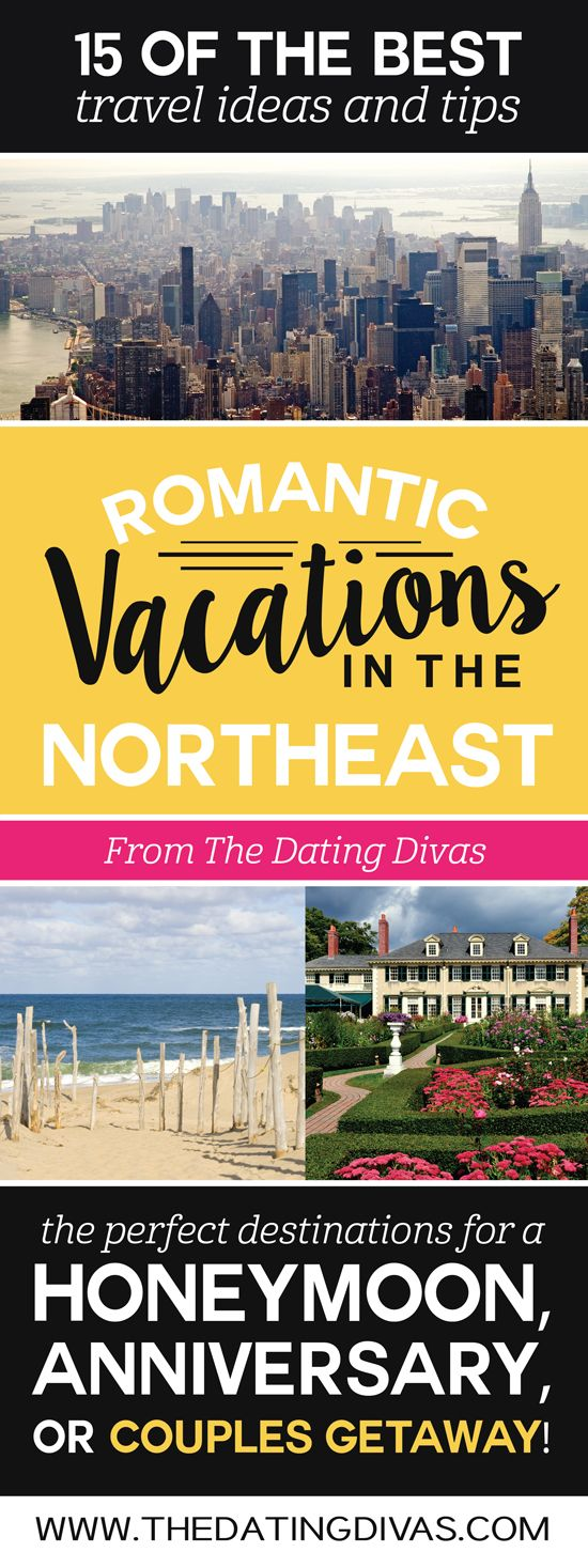 The BEST romantic vacation ideas in the NORTHEAST! Perfect for a romantic anniversary trip, honeymoon, or couples getaway! Pinning for later! www.TheDatingDivas.com