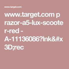 www.target.com p razor-a5-lux-scooter-red - A-11136086?lnk=rec