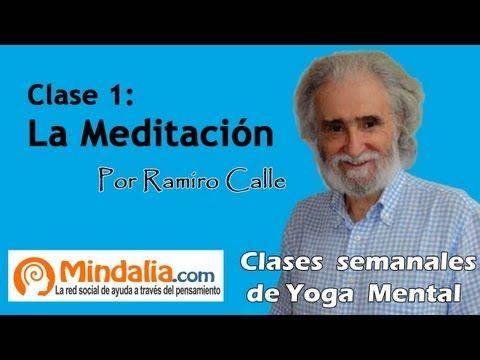 M Clase 1: La Meditación. Enseñanzas Magistrales, por Ramiro Calle. Yoga Mental - YouTube