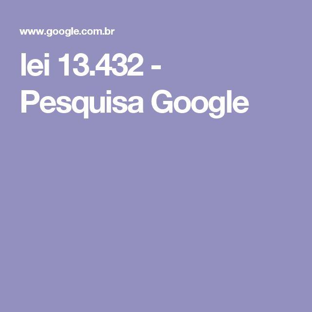 lei 13.432 - Pesquisa Google