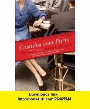 Casados Com Paris (Em Portugues do Brasil) (9788520926994) Paula Mclain , ISBN-10: 8520926991  , ISBN-13: 978-8520926994 ,  , tutorials , pdf , ebook , torrent , downloads , rapidshare , filesonic , hotfile , megaupload , fileserve