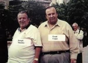 FRANK COPPA WITH JOSEPH MASSINO ~ The one time captain in the Bonanno crime family, broke his silence [or 'Omerta'] back in 2002. Once he 'flipped,' other mobsters followed his lead, helping to take down the powerful boss, Joseph Massino, and dozens of other wiseguys....