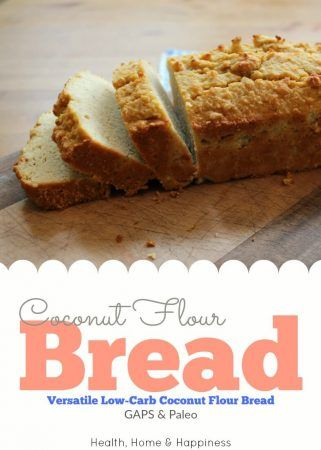 Coconut Flour Bread Recipe (GAPS, SCD, Paleo) - Health, Home, & Happiness
