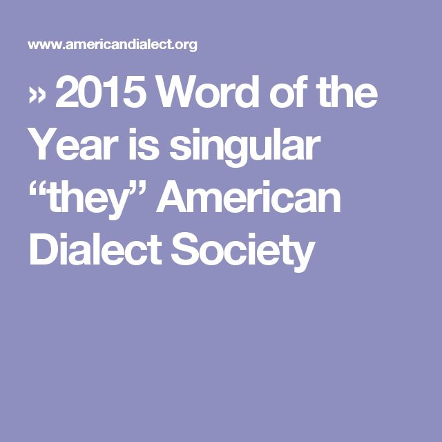 """» 2015 Word of the Year is singular """"they"""" American Dialect Society"""