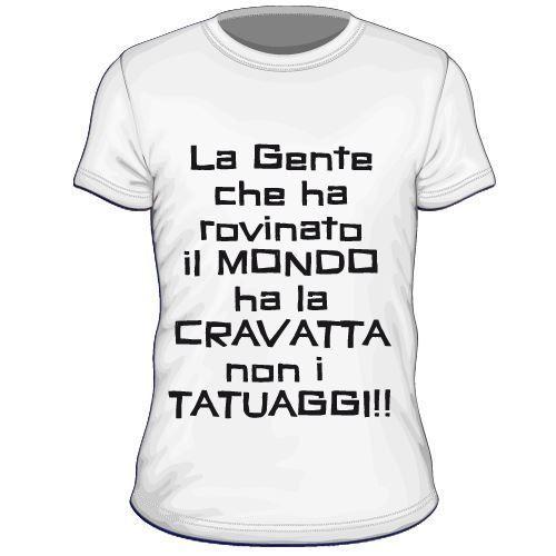 Maglietta personalizzata La gente che ha rovinato il mondo ha cravatta non i tatuaggi