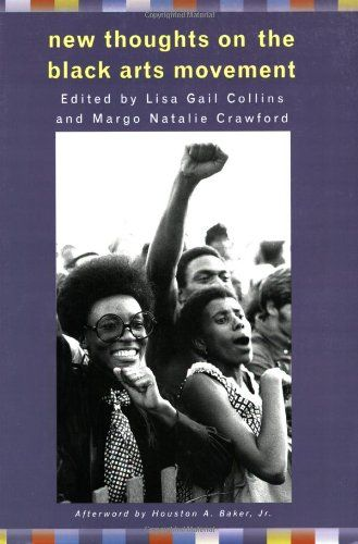 New Thoughts on the Black Arts Movement by Lisa Gail Collins http://www.amazon.com/dp/0813536952/ref=cm_sw_r_pi_dp_GeN9ub0W87YBQ