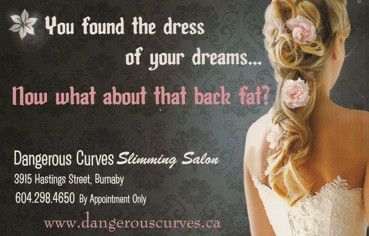 You found the dress of your dreams... Now what about that back fat? Give Dangerous Curves 2 hours and we will help your dress fit better! http://dangerouscurves.ca/aboutus.htm