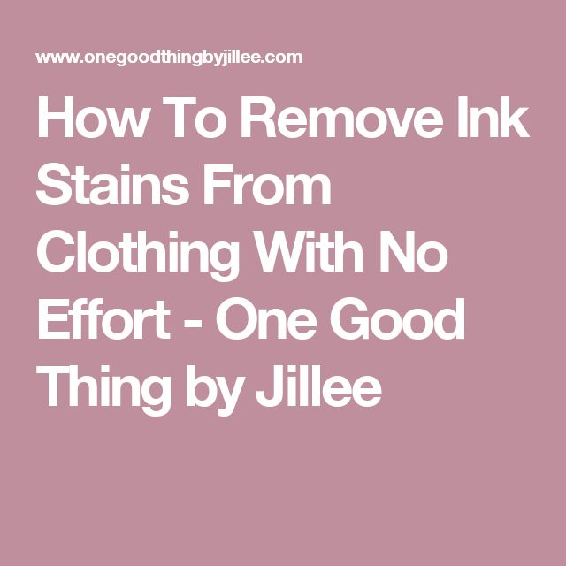 How To Remove Ink Stains From Clothing With No Effort - One Good Thing by Jillee