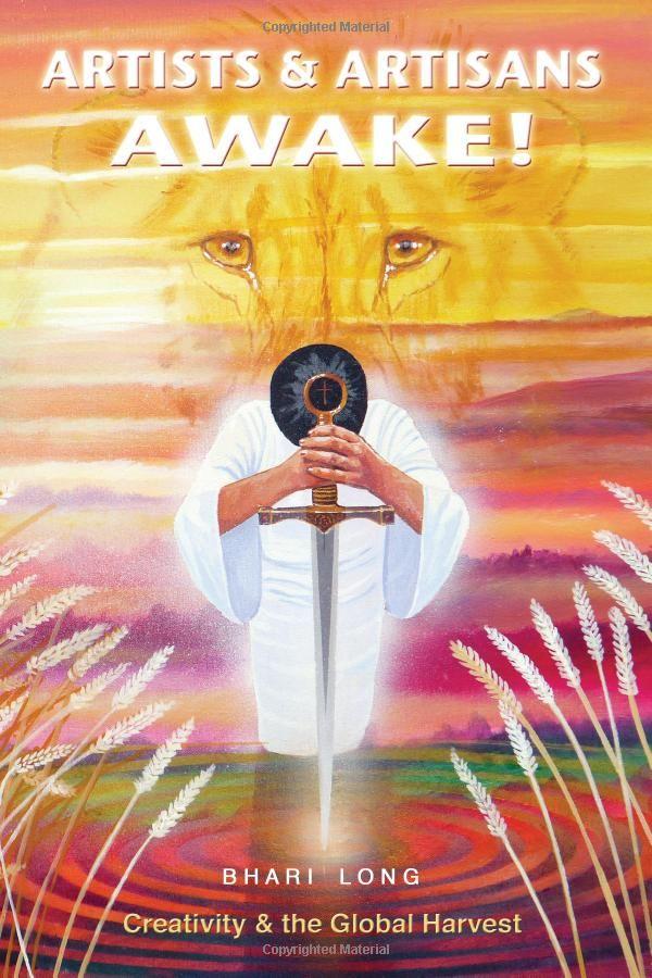 Artists & Artisans Awake!: Creativity & the Global Harvest: Bhari Long: 9781502825230: Amazon.com: Books
