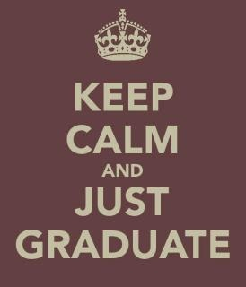 Keep calm and just graduate... again!  #gradschoolproblems