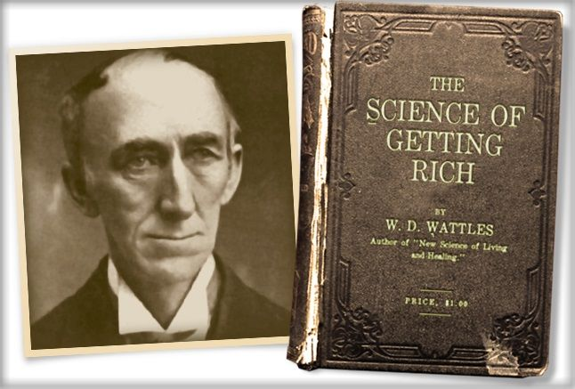 Wallace Delois Wattles (1860–1911) was a New Thought writer, he remains personally somewhat obscure, but his writing has been widely quoted and remains in print in the New Thought and self-help movements. Wattles' best known work is a 1903 book called The Science of Getting Rich in which he explains how to become wealthy. http://www.macrolibrarsi.it/libri/__La-Scienza-del-Diventare-Ricchi-tea.php?pn=166