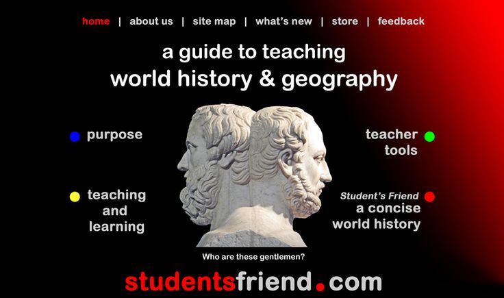 Student's Friend was the first comprehensive Internet resource for teaching history and geography using online lessons. The website has free downloadable lessons, as well as a teacher's lounge forum for discussion topics related to teaching the material. New this year is a free mobile app, available from itunes, for knowledge at your fingertips.