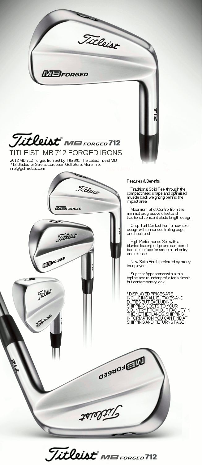 MB 712 Forged Iron Set 3-PW (8 Irons) by Titleist®. The Latest Titleist MB 712 Muscle Blades in RH only with Stiff Dynamic Gold Steel Shafts by True Temper® (Made In USA). GolfMetals.com