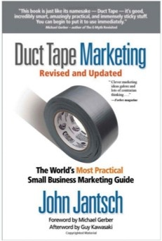"""Get this for FREE! visit www.reference180.com Duct Tape Marketing by John Jantsch """"The most elegantly simple solution to life's problems."""" —Entrepreneur magazine """"If you're ready to make a commitment and are willing to make something happen, John's book is a great place to start."""""""