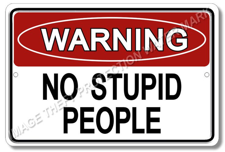"Warning No Stupid People 100% Aluminum Sign Funny Office Humor Brand New 8""x12"" #YNGWNSP1 #OfficeCommercialBusiness"