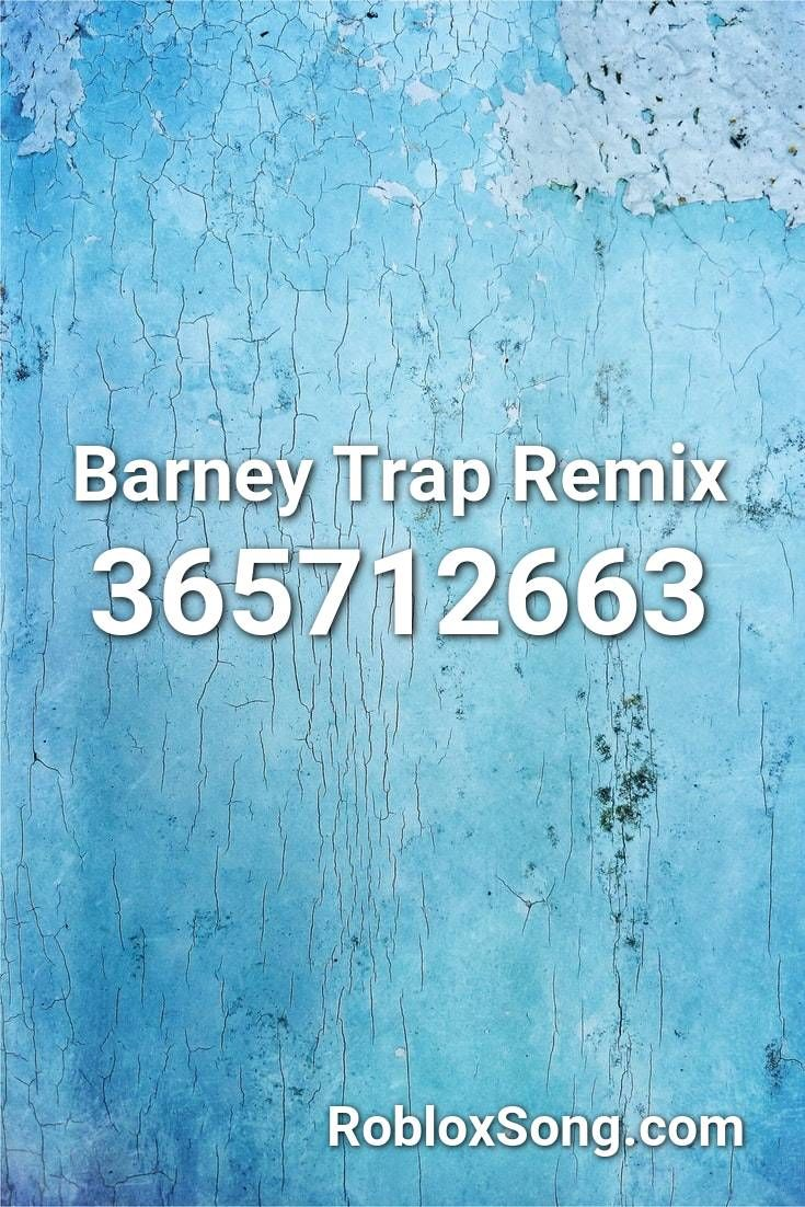 Barney Trap Remix Roblox Id Roblox Music Codes In 2020 Roblox