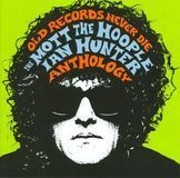 Old Records Never Die: The Mott the Hoople/Ian Hunter Anthology [CD]