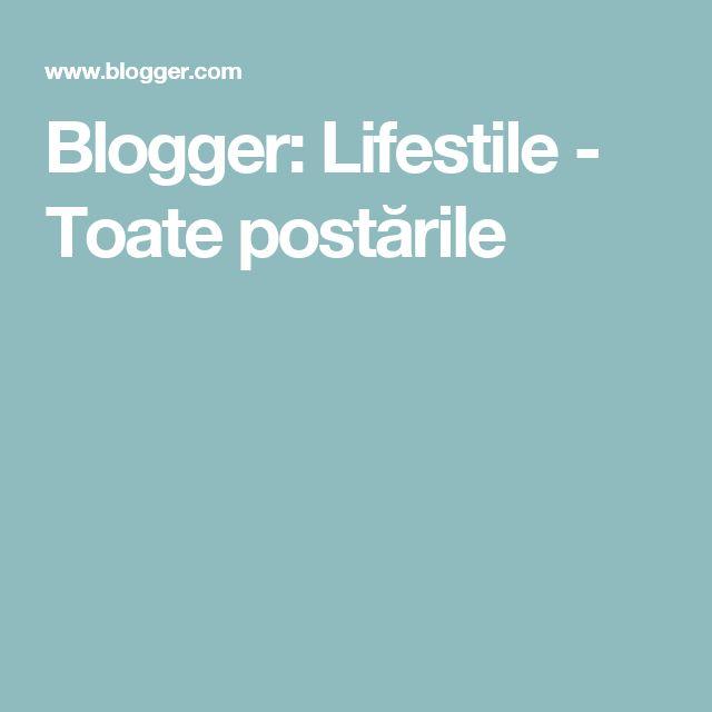 Blogger: Lifestile - Toate postările