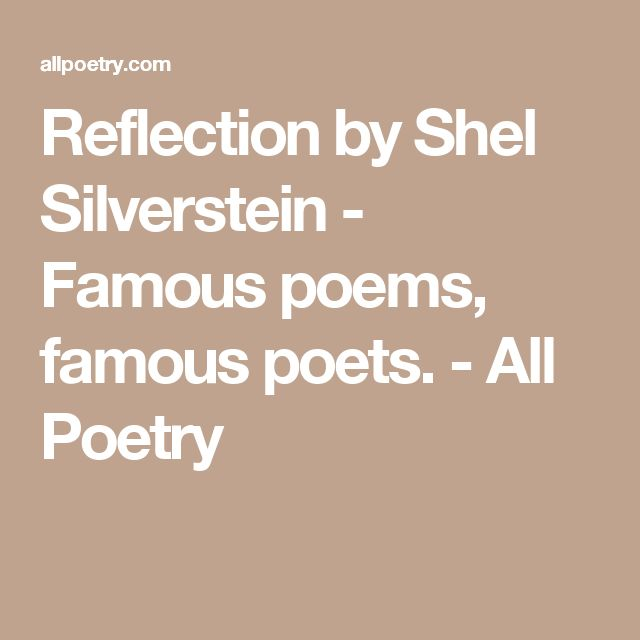 Reflection by Shel Silverstein - Famous poems, famous poets. - All Poetry
