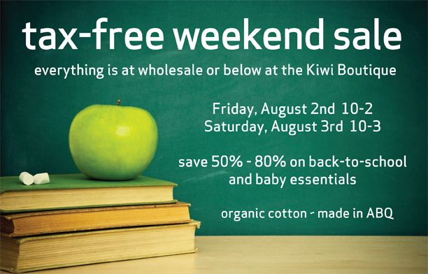 Tax Free Weekend Sale at the Kiwi Boutique in Albuquerque! Friday, Aug 2nd from 10-2 & Sat. Aug 3rd from 10-3 only. HUGE savings and no tax! directions: http://mapq.st/122yvdw