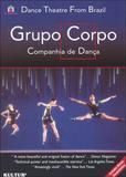 Dance Theatre From Brazil: Grupo Corpo - Companhia De Danca [DVD] [English], 10256268