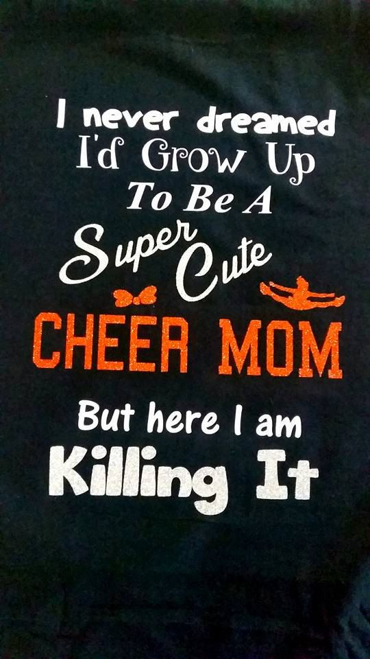 Are you a super cute cheer mom? Love this shirt!! Check out this item on Etsy  https://www.etsy.com/listing/265165025/super-cute-cheer-tumble-dance-mom
