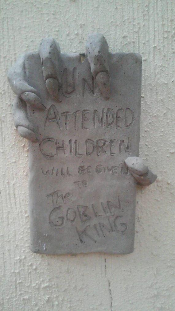 warning sign Labyrinth inspired goblin king children