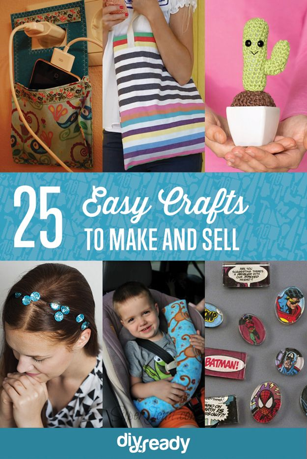 25 Easy Crafts To Make And Sell By Diy Ready At Http Diyready