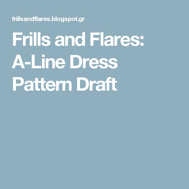 Frills and Flares: A-Line Dress Pattern Draft