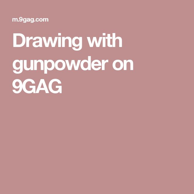 Drawing with gunpowder on 9GAG