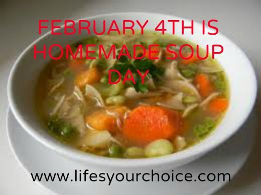 February 4th Is Homemade Soup Day Homemadesoup Soup Feb4th